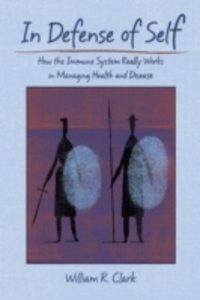 Ebook in inglese In Defense of Self: How the Immune System Really Works in Managing Health and Disease Clark, William R.