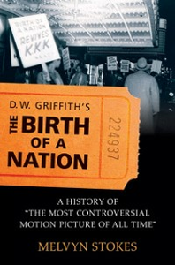 Ebook in inglese D.W. Griffith's the Birth of a Nation: A History of the Most Controversial Motion Picture of All Time Stokes, Melvyn