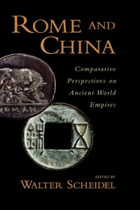 Ebook in inglese Rome and China: Comparative Perspectives on Ancient World Empires Scheidel, Walter