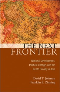 Ebook in inglese Next Frontier: National Development, Political Change, and the Death Penalty in Asia Johnson, David T , Zimring, Franklin E