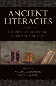Ebook in inglese Ancient Literacies: The Culture of Reading in Greece and Rome Johnson, William A , Parker, Holt N