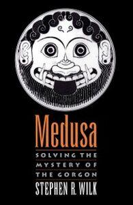 Foto Cover di Medusa: Solving the Mystery of the Gorgon, Ebook inglese di Stephen R Wilk, edito da Oxford University Press