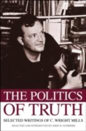 Politics of Truth: Selected Writings of C. Wright Mills
