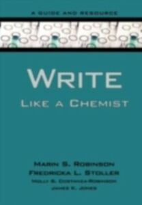 Ebook in inglese Write Like a Chemist: A Guide and Resource Costanza-Robinson, Molly , Robinson, Marin , Stoller, Fredricka