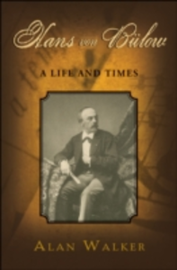 Ebook in inglese Hans Von Bulow: A Life and Times Walker, Alan