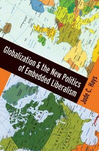 Ebook in inglese Globalization and the New Politics of Embedded Liberalism Hays, Jude C.