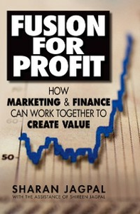 Ebook in inglese Fusion for Profit: How Marketing and Finance Can Work Together to Create Value Jagpal, Sharan , Jagpal, with the assistance of Shireen