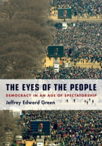 Ebook in inglese Eyes of the People: Democracy in an Age of Spectatorship Green, Jeffrey Edward