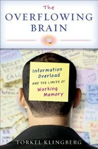 Foto Cover di Overflowing Brain: Information Overload and the Limits of Working Memory, Ebook inglese di Torkel Klingberg, edito da Oxford University Press