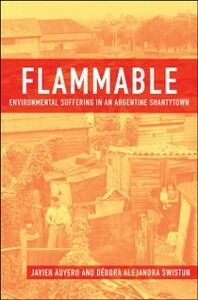 Foto Cover di Flammable: Environmental Suffering in an Argentine Shantytown, Ebook inglese di Javier Auyero, edito da Oxford University Press
