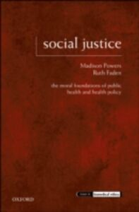 Ebook in inglese Social Justice: The Moral Foundations of Public Health and Health Policy Faden, Ruth , Powers, Madison