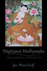 Ebook in inglese Nagarjuna's Madhyamaka: A Philosophical Introduction Westerhoff, Jan