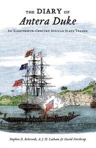 Ebook in inglese Diary of Antera Duke, an Eighteenth-Century African Slave Trader Behrendt, Stephen D. , Latham, A.J.H. , Northrup, David