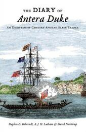 Diary of Antera Duke, an Eighteenth-Century African Slave Trader
