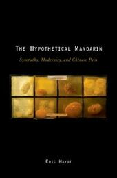 Hypothetical Mandarin: Sympathy, Modernity, and Chinese Pain