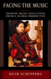Ebook in inglese Facing the Music: Shaping Music Education from a Global Perspective Schippers, Huib