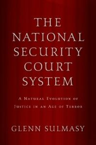 Ebook in inglese National Security Court System: A Natural Evolution of Justice in an Age of Terror Sulmasy, Glenn