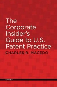 Foto Cover di Corporate Insider's Guide to U.S. Patent Practice, Ebook inglese di Charles Macedo, edito da Oxford University Press, USA