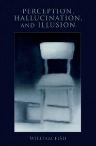 Ebook in inglese Perception, Hallucination, and Illusion Fish, William