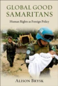 Foto Cover di Global Good Samaritans: Human Rights as Foreign Policy, Ebook inglese di Alison Brysk, edito da Oxford University Press
