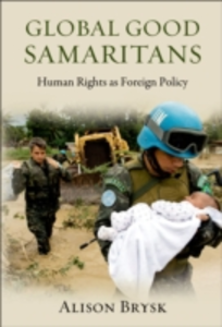 Ebook in inglese Global Good Samaritans: Human Rights as Foreign Policy Brysk, Alison