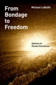 Foto Cover di From Bondage to Freedom: Spinoza on Human Excellence, Ebook inglese di Michael LeBuffe, edito da Oxford University Press