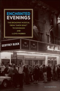 Ebook in inglese Enchanted Evenings: The Broadway Musical from 'Show Boat' to Sondheim and Lloyd Webber Block, Geoffrey