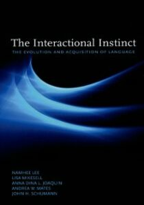 Ebook in inglese Interactional Instinct: The Evolution and Acquisition of Language Joaquin, Anna Dina L. , Lee, Namhee , Mikesell, Lisa , Schumann, John H.