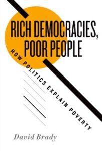 Foto Cover di Rich Democracies, Poor People: How Politics Explain Poverty, Ebook inglese di David Brady, edito da Oxford University Press
