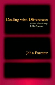 Ebook in inglese Dealing with Differences: Dramas of Mediating Public Disputes Forester, John