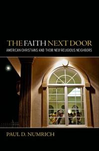Ebook in inglese Faith Next Door: American Christians and Their New Religious Neighbors Numrich, Paul D