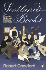 Ebook in inglese Scotland's Books: A History of Scottish Literature Crawford, Robert
