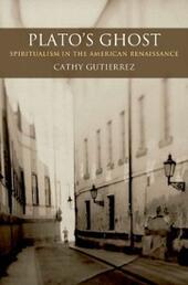 Plato's Ghost: Spiritualism in the American Renaissance