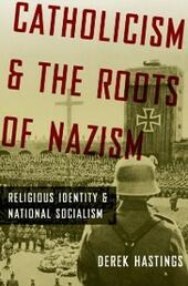 Catholicism and the Roots of Nazism: Religious Identity and National Socialism