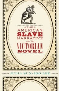 Foto Cover di American Slave Narrative and the Victorian Novel, Ebook inglese di Julia Sun-Joo Lee, edito da Oxford University Press