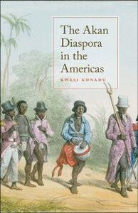 Foto Cover di Akan Diaspora in the Americas, Ebook inglese di Kwasi Konadu, edito da Oxford University Press