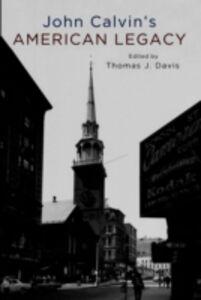 Ebook in inglese John Calvin's American Legacy Davis, Thomas