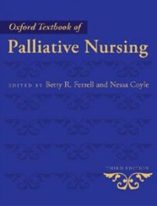 Ebook in inglese Oxford Textbook of Palliative Nursing Betty R. Ferrell and Nessa Coyle, Betty R.