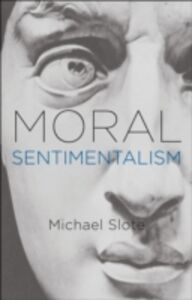 Ebook in inglese Moral Sentimentalism Slote, Michael