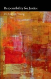 Ebook in inglese Responsibility for Justice Young, Iris Marion