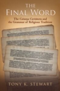 Ebook in inglese Final Word: The Caitanya Caritamrita and the Grammar of Religious Tradition Stewart, Tony K