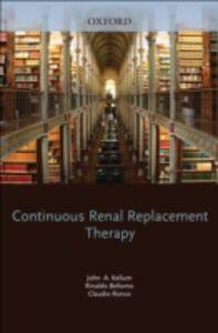 Ebook in inglese Continuous Renal Replacement Therapy Bellomo, Rinaldo , Kellum, John , Ronco, Claudio