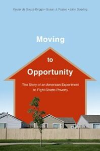 Ebook in inglese Moving to Opportunity: The Story of an American Experiment to Fight Ghetto Poverty de Souza Briggs, Xavier , Goering, John , Popkin, Susan J.