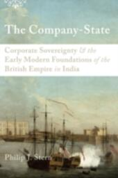 Company-State: Corporate Sovereignty and the Early Modern Foundations of the British Empire in India