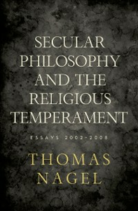 Ebook in inglese Secular Philosophy and the Religious Temperament: Essays 2002-2008 Nagel, Thomas