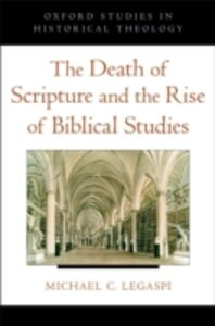 Ebook in inglese Death of Scripture and the Rise of Biblical Studies Legaspi, Michael C.