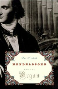 Foto Cover di Mendelssohn and the Organ, Ebook inglese di Wm. A. Little, edito da Oxford University Press