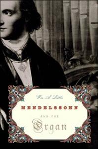 Ebook in inglese Mendelssohn and the Organ Little, Wm. A.