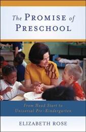 Promise of Preschool: From Head Start to Universal Pre-Kindergarten