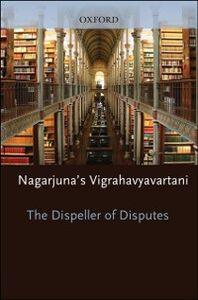 Ebook in inglese Dispeller of Disputes: Nagarjuna's Vigrahavyavartani Westerhoff, Jan